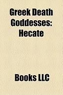 Greek Death Goddesses: Hecate