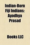 Indian-Born Fiji Indians: Ayodhya Prasad
