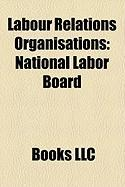 Labour Relations Organisations: National Labor Board, Interfaith Worker Justice, Australian Industrial Relations Commission