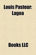 Louis Pasteur: Lagoa