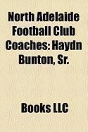 North Adelaide Football Club Coaches: Haydn Bunton, Sr.