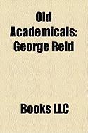 Old Academicals: George Reid