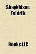 Shaykhism: Thirih, Shaykh Ahmad, Sayyid Kazim Rashti, Mull Husayn