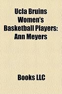 UCLA Bruins Women's Basketball Players: Ann Meyers