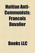 Haitian Anti-Communists: Franois Duvalier