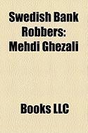 Swedish Bank Robbers: Mehdi Ghezali