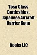 Tosa Class Battleships: Japanese Aircraft Carrier Kaga