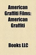 American Graffiti Films (Study Guide): American Graffiti, More American Graffiti