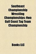 Southeast Championship Wrestling Championships: Nwa Gulf Coast Tag Team Championship