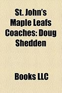 St. John's Maple Leafs Coaches: Doug Shedden, Marc Crawford, Al MacAdam, Tom Watt