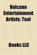 Volcano Entertainment Artists: Tool