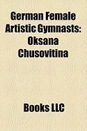 German Female Artistic Gymnasts: Oksana Chusovitina