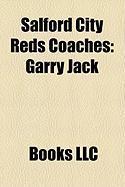 Salford City Reds Coaches: Garry Jack, Shaun McRae, Lance Todd, Kevin Tamati, John Harvey, Stan McCormick, Scott Naylor