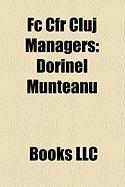 FC Cfr Cluj Managers: Dorinel Munteanu, Ioan Andone, Andrea Mandorlini, Constantin R Dulescu, Maurizio Trombetta, Cristiano Bergodi
