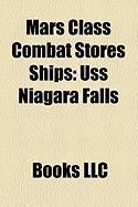 Mars Class Combat Stores Ships: USS Niagara Falls, USS Sylvania, USS San Diego, USS San Jose, USS Mars, USS White Plains