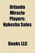 Orlando Miracle Players: Nykesha Sales, Katie Douglas, Taj McWilliams, Wendy Palmer, Shannon Johnson, Sheri Sam, Clarisse Machanguana