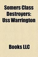 Somers Class Destroyers: USS Warrington, USS Sampson, USS Jouett, USS Somers, USS Davis, Somers Class Destroyer