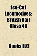 1co-Co1 Locomotives: British Rail Class 40, British Rail Class 45, British Rail Class 46, British Rail Class 44, British Rail Class D16]2