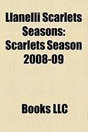 Llanelli Scarlets Seasons: Scarlets Season 2008-09, Llanelli Scarlets Season 2007-08, Scarlets Season 2009-10