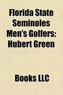 Florida State Seminoles Men's Golfers: Hubert Green, Paul Azinger, Jeff Sluman, Nolan Henke, George McNeill, Kenny Knox, Bob Duval