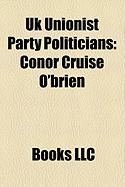 UK Unionist Party Politicians: Conor Cruise O'Brien, Robert McCartney, UK Unionist Party, Patrick Roche, Cedric Wilson, Roger Hutchinson