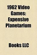 1962 Video Games: Expensive Planetarium