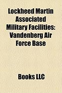 Lockheed Martin Associated Military Facilities: Vandenberg Air Force Base