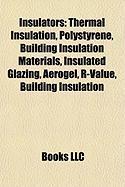 Insulators: Building Insulation Materials