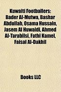 Kuwaiti Footballers: Bader Al-Mutwa