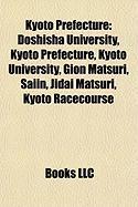 Kyoto Prefecture: Doshisha University, Kyoto University, Gion Matsuri, Saiin, Jidai Matsuri, Kyoto Racecourse, Kyoto Sangyo University