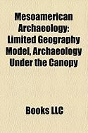Mesoamerican Archaeology: Limited Geography Model