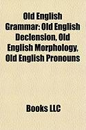 Old English Grammar: Old English Declension