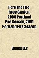 Portland Fire: Rose Garden