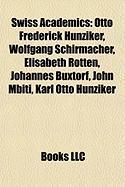 Swiss Academics: Otto Frederick Hunziker