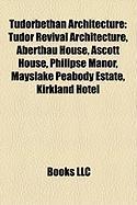 Tudorbethan Architecture: Tudor Revival Architecture