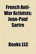 French Anti-War Activists: Jean-Paul Sartre