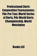 Professional Darts Corporation Tournaments: Pdc Pro Tour