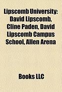 Lipscomb University: David Lipscomb, Cline Paden, David Lipscomb Campus School, Allen Arena, James A. Harding