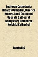 Lutheran Cathedrals: Nidaros Cathedral, Biserica Neagr?, Lund Cathedral, Uppsala Cathedral, Konigsberg Cathedral, Helsinki Cathedral