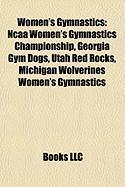 Women's Gymnastics: NCAA Women's Gymnastics Championship, Georgia Gym Dogs, Utah Red Rocks, Michigan Wolverines Women's Gymnastics