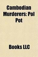 Cambodian Murderers: Pol Pot
