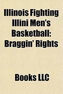 Illinois Fighting Illini Men's Basketball: Braggin' Rights