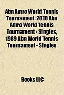 Abn Amro World Tennis Tournament: 2010 Abn Amro World Tennis Tournament - Singles, 1989 Abn World Tennis Tournament - Singles