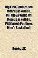 Big East Conference Men's Basketball: Villanova Wildcats Men's Basketball, Pittsburgh Panthers Men's Basketball