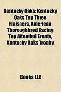 Kentucky Oaks: Kentucky Oaks Top Three Finishers, American Thoroughbred Racing Top Attended Events, Kentucky Oaks Trophy