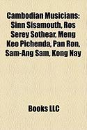 Cambodian Musicians: Sinn Sisamouth, Ros Serey Sothear, Meng Keo Pichenda, Pan Ron, Sam-Ang Sam, Kong Nay