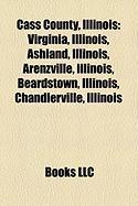 Cass County, Illinois: Virginia, Illinois, Ashland, Illinois, Arenzville, Illinois, Beardstown, Illinois, Chandlerville, Illinois