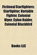 Fictional Starfighters: Starfighter, Variable Fighter, Colonial Viper, Cylon Raider, Colonial Blackbird