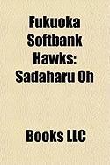 Fukuoka Softbank Hawks: Sadaharu Oh