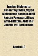 Iranian Diplomats: Hasan Taqizadeh, Seyed Mohammad Hossein Adeli, Hassan Pakravan, Abbas Amir-Entezam, Ardeshir Zahedi, Iraj Pezeshkzad
